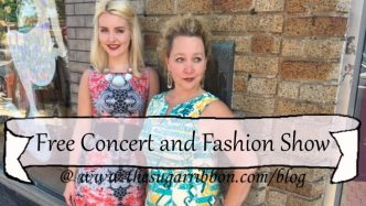Free Concert and Fashion Show sponsored by The Sugar Ribbon. See More via www.thesugarribbon.com/blog